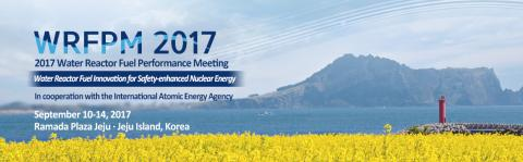 2017 Water Reactor Fuel Performance Meeting banner
